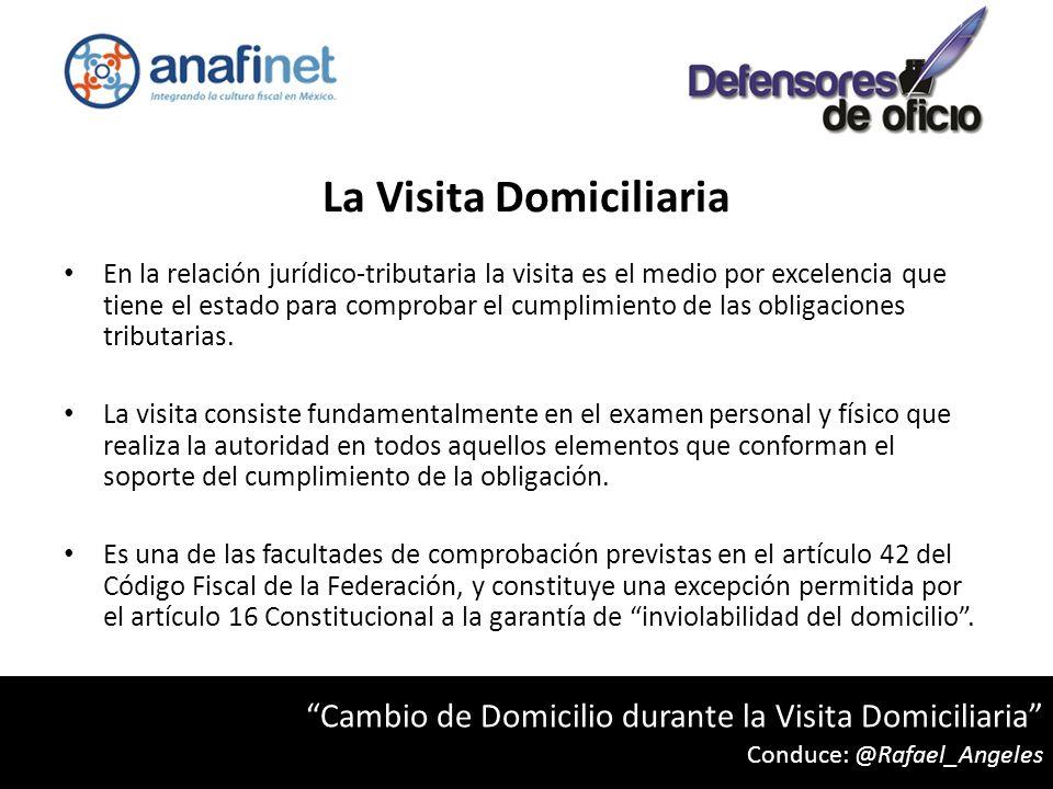 La Visita Domiciliaria En la relación jurídico-tributaria la visita es el medio por excelencia que tiene el estado para comprobar el cumplimiento de las obligaciones tributarias.