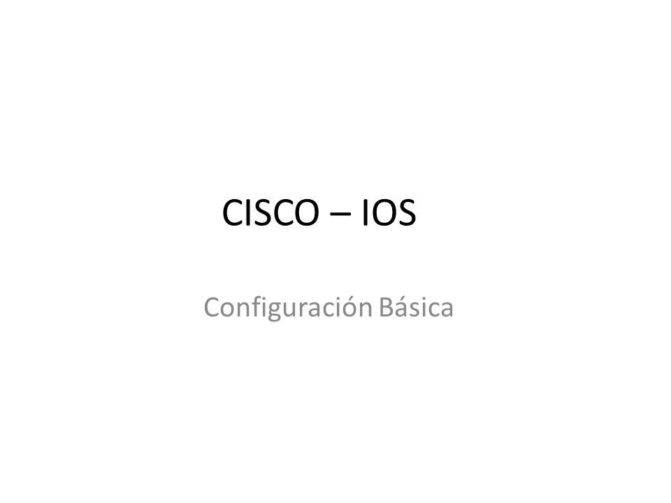 Configuración de interfaces Configuración de la dirección IP y máscara Router#configure terminal Router(config)#interface e0/0 Router(config-if)#ip address n.n.n.n m.m.m.m Router(config-if)#no shutdown Router(config-if)#^Z Router# CISCO IOS - CONFIGURACION BASICA