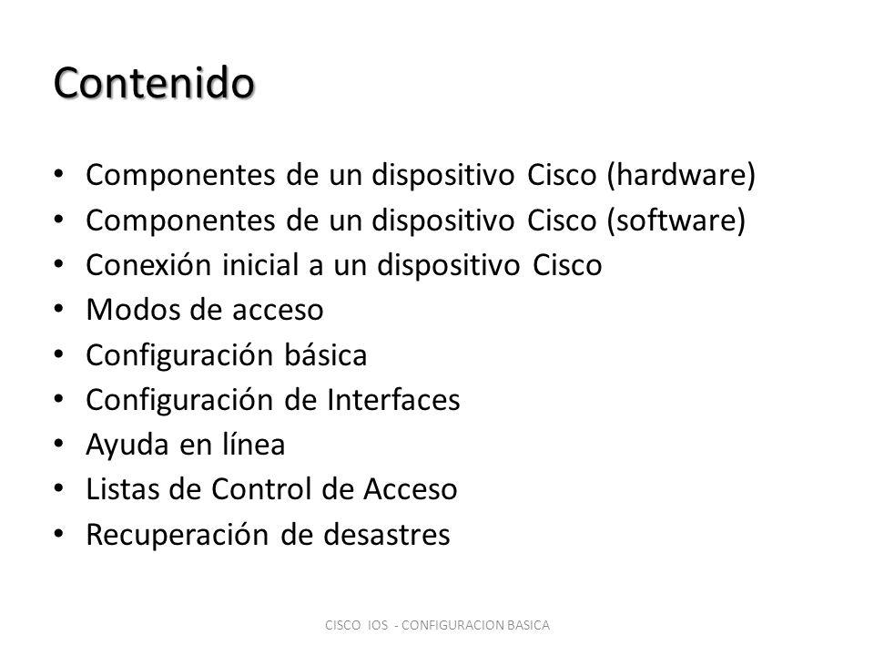 Componentes de un dispositivo Cisco (hardware) RAM: Aloja los búfers de paquetes, la caché de ARP, la tabla de rutas, el software y las estructuras de datos que permiten al enrutador funcionar; la configuración actual se guarda en RAM, así como la IOS descomprimida en los modelos más nuevos.