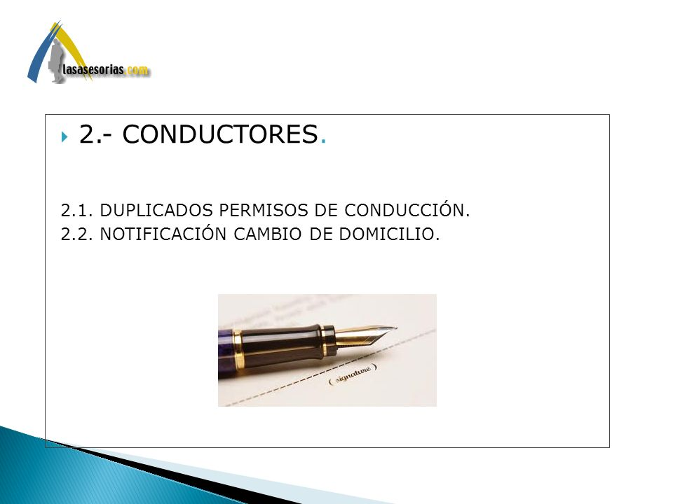 . 2.- CONDUCTORES. 2.1. DUPLICADOS PERMISOS DE CONDUCCIÓN. 2.2. NOTIFICACIÓN CAMBIO DE DOMICILIO.