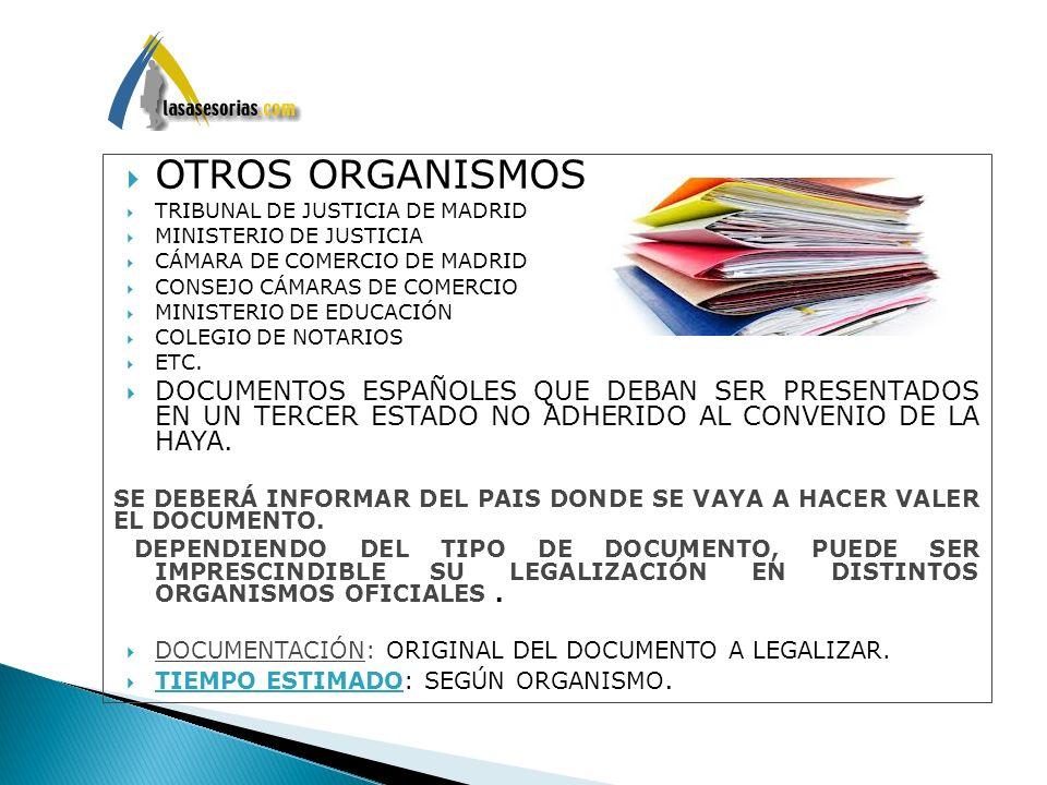 OTROS ORGANISMOS. TRIBUNAL DE JUSTICIA DE MADRID MINISTERIO DE JUSTICIA CÁMARA DE COMERCIO DE MADRID CONSEJO CÁMARAS DE COMERCIO MINISTERIO DE EDUCACI