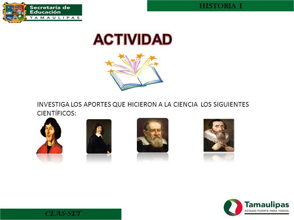 CEAS-SET HISTORIA I INVESTIGA LOS APORTES QUE HICIERON A LA CIENCIA LOS SIGUIENTES CIENTÍFICOS: