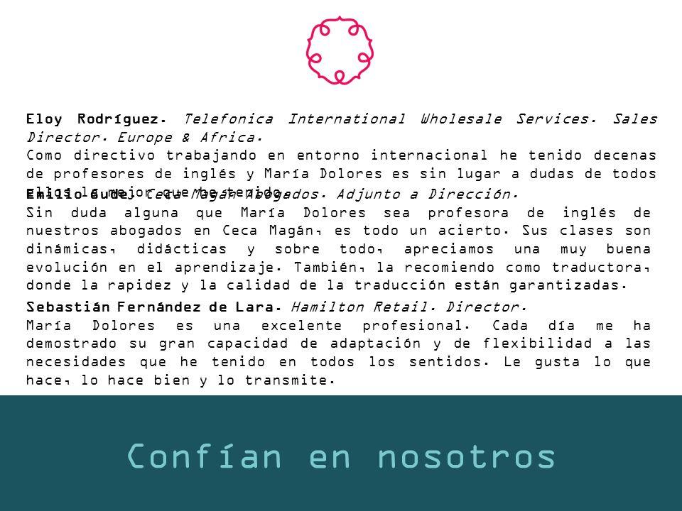 Confían en nosotros Eloy Rodríguez. Telefonica International Wholesale Services.