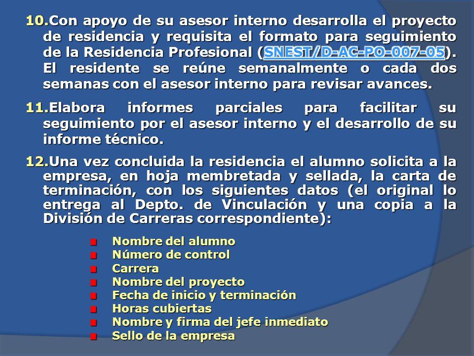 6.El alumno entrega la carta de aceptación de la empresa, así como el acuerdo tripartita firmado y sellado por la misma al Depto. de Vinculación; adem