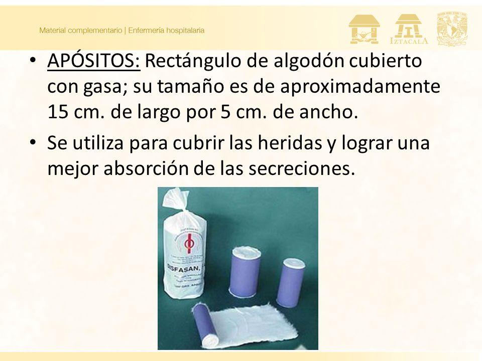 APÓSITOS: Rectángulo de algodón cubierto con gasa; su tamaño es de aproximadamente 15 cm. de largo por 5 cm. de ancho. Se utiliza para cubrir las heri
