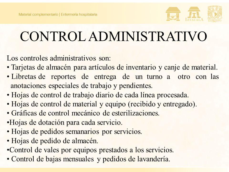 CONTROL ADMINISTRATIVO Los controles administrativos son: Tarjetas de almacén para artículos de inventario y canje de material. Libretas de reportes d