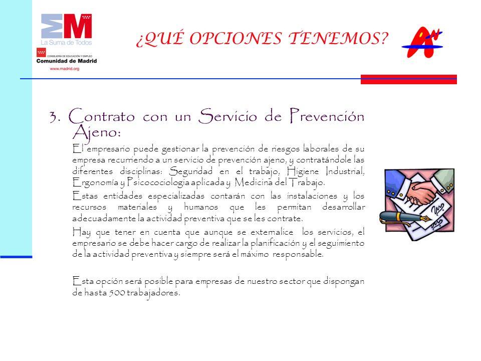 3. Contrato con un Servicio de Prevención Ajeno: El empresario puede gestionar la prevención de riesgos laborales de su empresa recurriendo a un servi