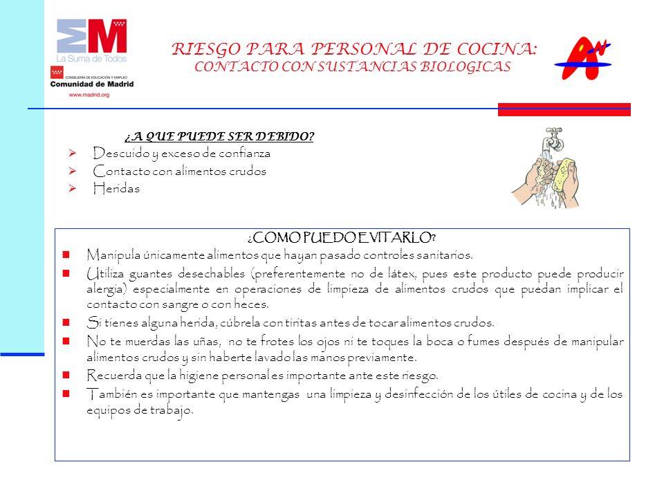 RIESGO PARA PERSONAL DE COCINA: CONTACTO CON SUSTANCIAS BIOLOGICAS ¿A QUE PUEDE SER DEBIDO.