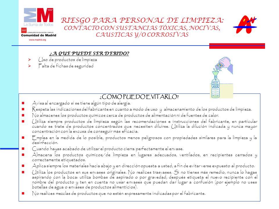 RIESGO PARA PERSONAL DE LIMPIEZA: CONTACTO CON SUSTANCIAS TÓXICAS, NOCIVAS, CAUSTICAS Y/O CORROSIVAS ¿COMO PUEDO EVITARLO.