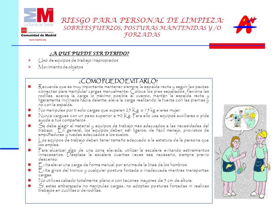 RIESGO PARA PERSONAL DE LIMPIEZA: SOBREESFUERZOS, POSTURAS MANTENIDAS Y /O FORZADAS ¿COMO PUEDO EVITARLO.