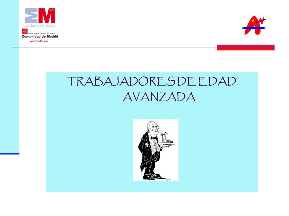 TRABAJADORES DE EDAD AVANZADA