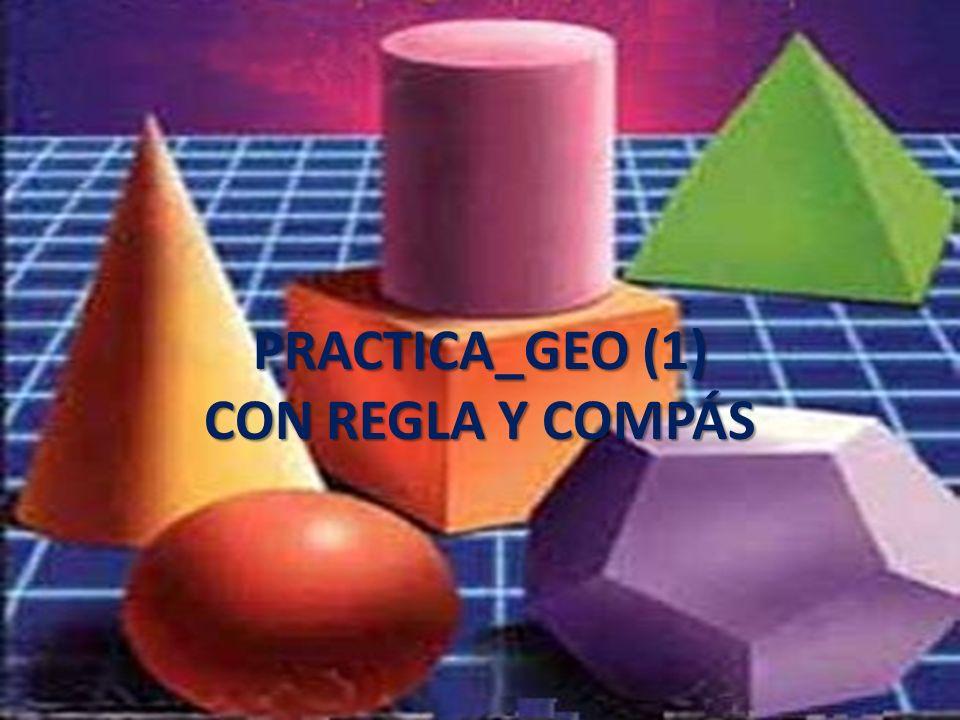 Introducción Estos ejercicios están diseñados para practicar construcciones geométricas sencillas con el programa Regla y Compás.