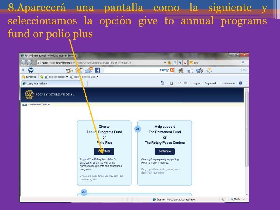 8.Aparecerá una pantalla como la siguiente y seleccionamos la opción give to annual programs fund or polio plus