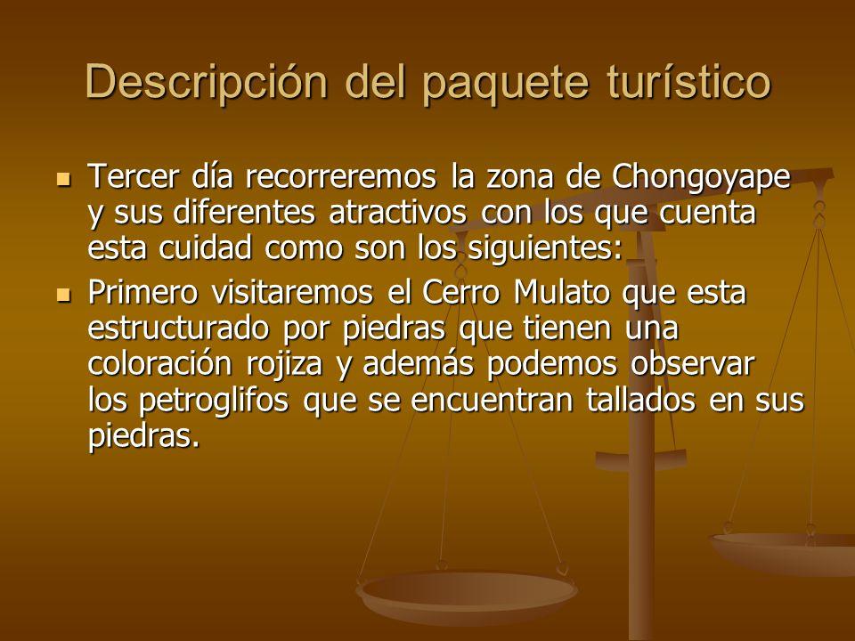 Descripción del paquete turístico Tercer día recorreremos la zona de Chongoyape y sus diferentes atractivos con los que cuenta esta cuidad como son lo