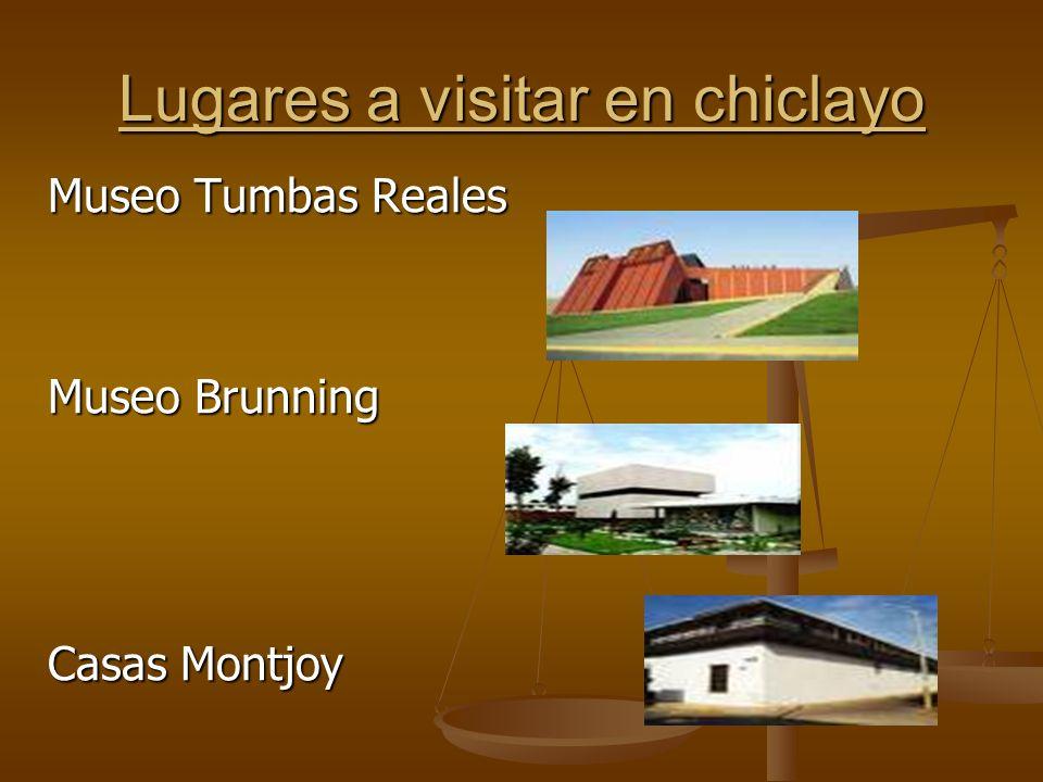 Lugares a visitar en chiclayo Museo Tumbas Reales Museo Brunning Casas Montjoy
