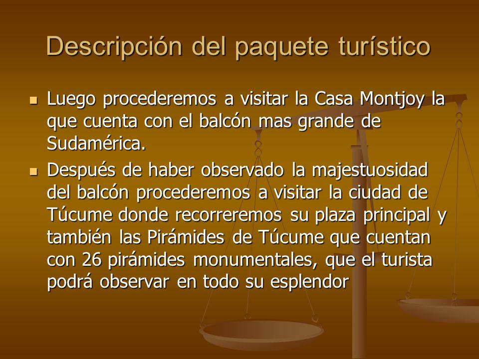 Descripción del paquete turístico Luego procederemos a visitar la Casa Montjoy la que cuenta con el balcón mas grande de Sudamérica. Luego procederemo