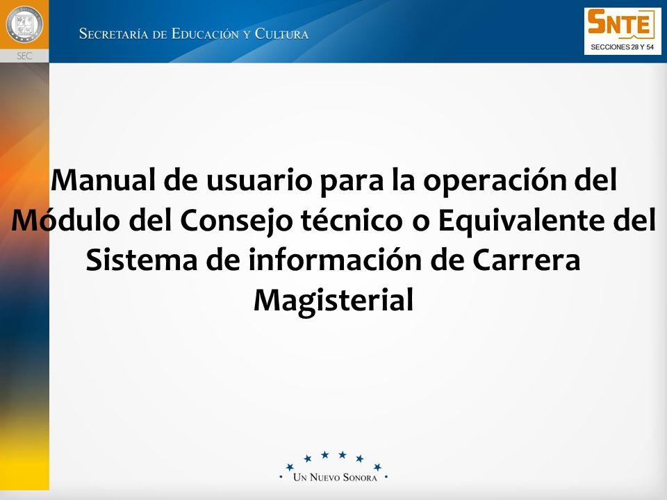 Manual de usuario para la operación del Módulo del Consejo técnico o Equivalente del Sistema de información de Carrera Magisterial