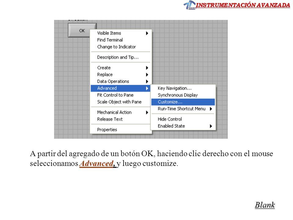 Advanced, A partir del agregado de un botón OK, haciendo clic derecho con el mouse seleccionamos Advanced, y luego customize. Blank