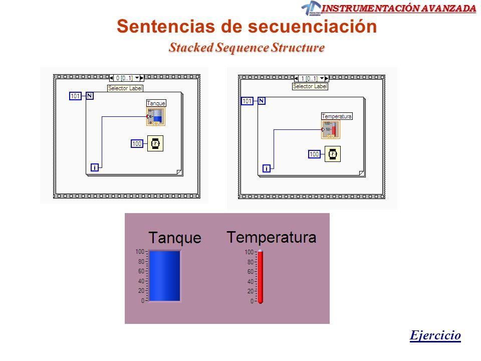 INSTRUMENTACIÓN AVANZADA Sentencias de secuenciación Ejercicio Stacked Sequence Structure