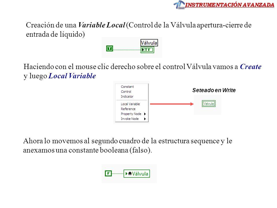 INSTRUMENTACIÓN AVANZADA Creación de una Variable Local (Control de la Válvula apertura-cierre de entrada de líquido) Haciendo con el mouse clic derec