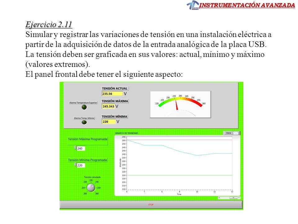 INSTRUMENTACIÓN AVANZADA Ejercicio 2.11 Simular y registrar las variaciones de tensión en una instalación eléctrica a partir de la adquisición de dato