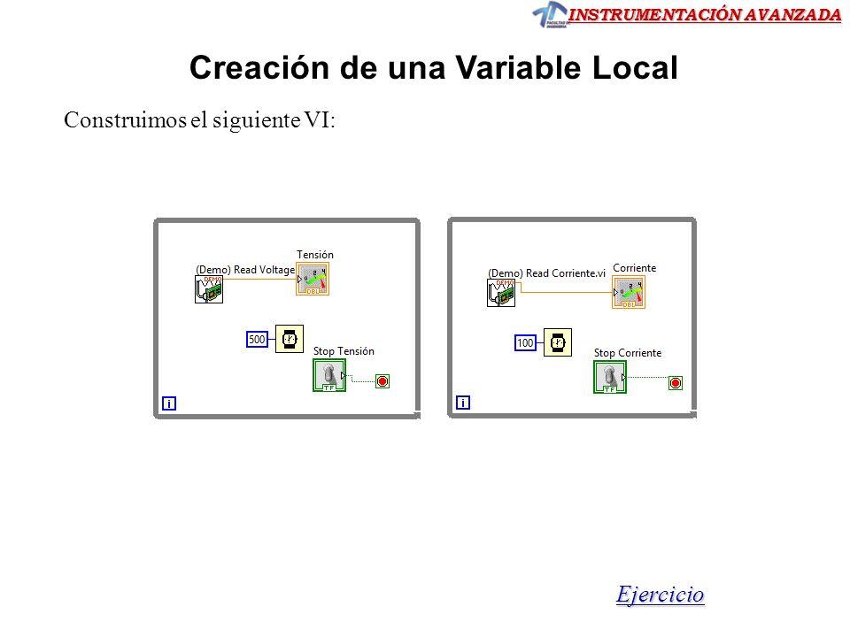 INSTRUMENTACIÓN AVANZADA Creación de una Variable Local Construimos el siguiente VI: Ejercicio