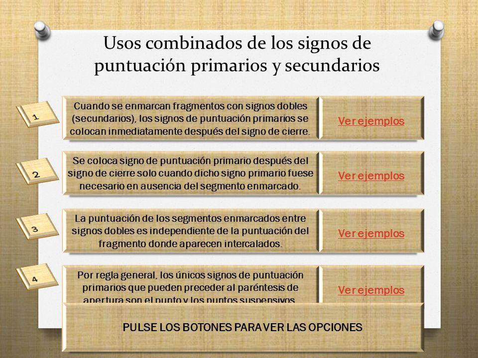 Usos combinados de los signos de puntuación primarios y secundarios