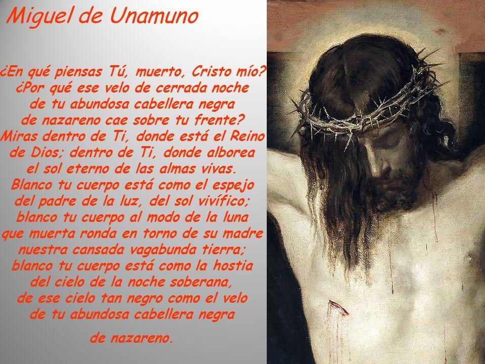 Miguel de Unamuno ¿En qué piensas Tú, muerto, Cristo mío.