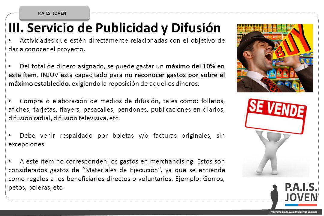 P.A.I.S. JOVEN PÚBLICOP.A.I.S. JOVEN III. Servicio de Publicidad y Difusión Actividades que estén directamente relacionadas con el objetivo de dar a c