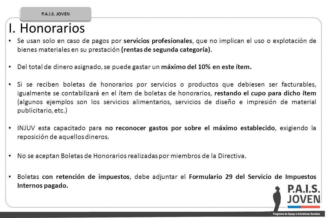 P.A.I.S. JOVEN PÚBLICO P.A.I.S. JOVEN I.Honorarios Se usan solo en caso de pagos por servicios profesionales, que no implican el uso o explotación de