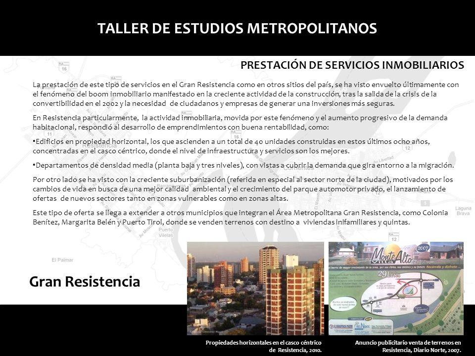 Gran ResistenciaGran Corrientes TALLER DE ESTUDIOS METROPOLITANOS La prestación de este tipo de servicios en el Gran Resistencia como en otros sitios