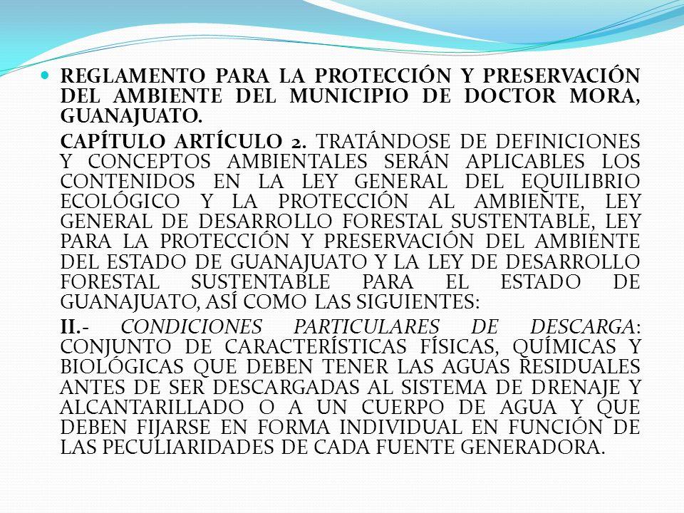 REGLAMENTO PARA LA PROTECCIÓN Y PRESERVACIÓN DEL AMBIENTE DEL MUNICIPIO DE DOCTOR MORA, GUANAJUATO. CAPÍTULO ARTÍCULO 2. TRATÁNDOSE DE DEFINICIONES Y