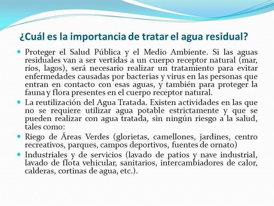 ¿Cuál es la importancia de tratar el agua residual? Proteger el Salud Pública y el Medio Ambiente. Si las aguas residuales van a ser vertidas a un cue