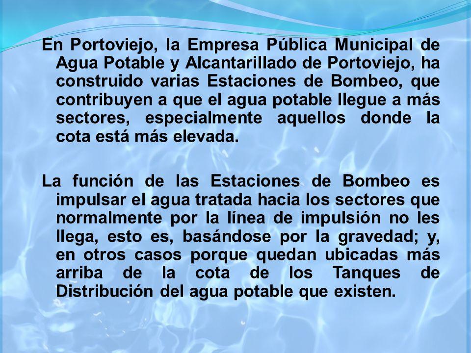 En Portoviejo, la Empresa Pública Municipal de Agua Potable y Alcantarillado de Portoviejo, ha construido varias Estaciones de Bombeo, que contribuyen