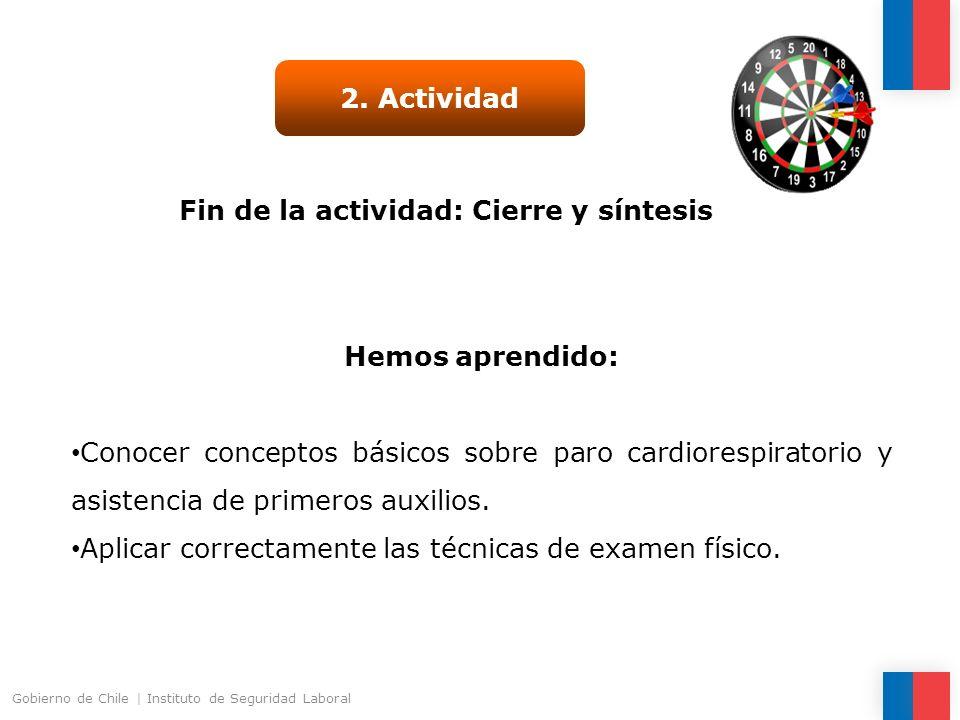 Fin de la actividad: Cierre y síntesis 2. Actividad Hemos aprendido: Conocer conceptos básicos sobre paro cardiorespiratorio y asistencia de primeros