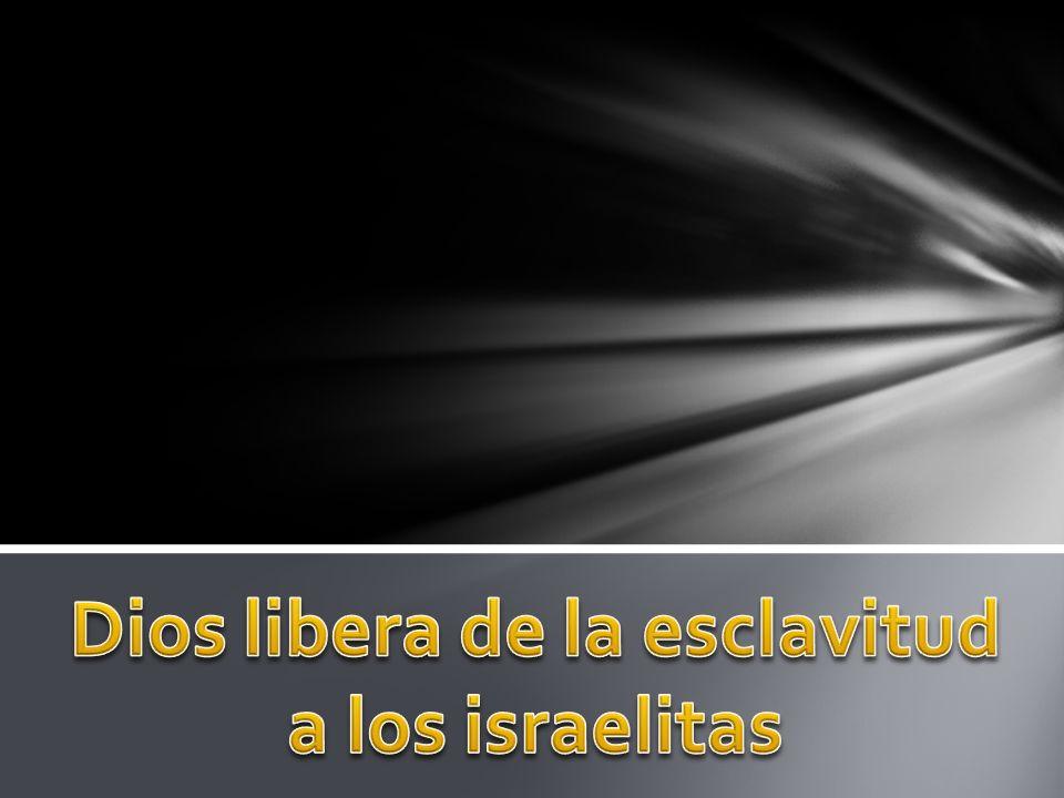 Los israelitas pedían a Dios que los liberara de la esclavitud.