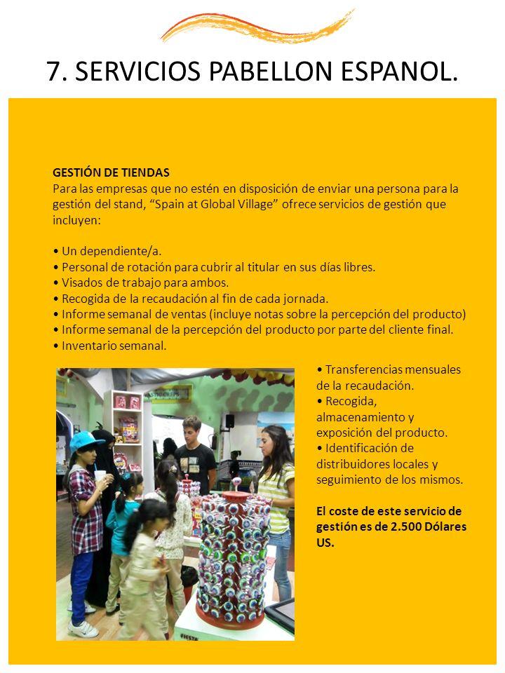 GESTIÓN DE TIENDAS Para las empresas que no estén en disposición de enviar una persona para la gestión del stand, Spain at Global Village ofrece servi