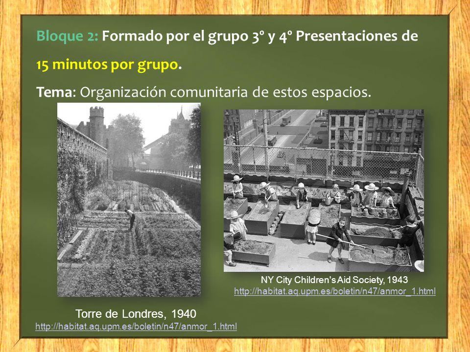 Bloque 2: Formado por el grupo 3º y 4º Presentaciones de 15 minutos por grupo. Tema: Organización comunitaria de estos espacios. Torre de Londres, 194