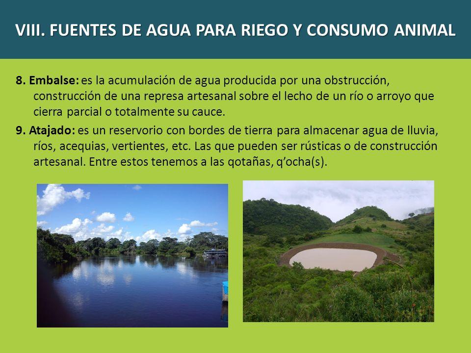 8. Embalse: es la acumulación de agua producida por una obstrucción, construcción de una represa artesanal sobre el lecho de un río o arroyo que cierr