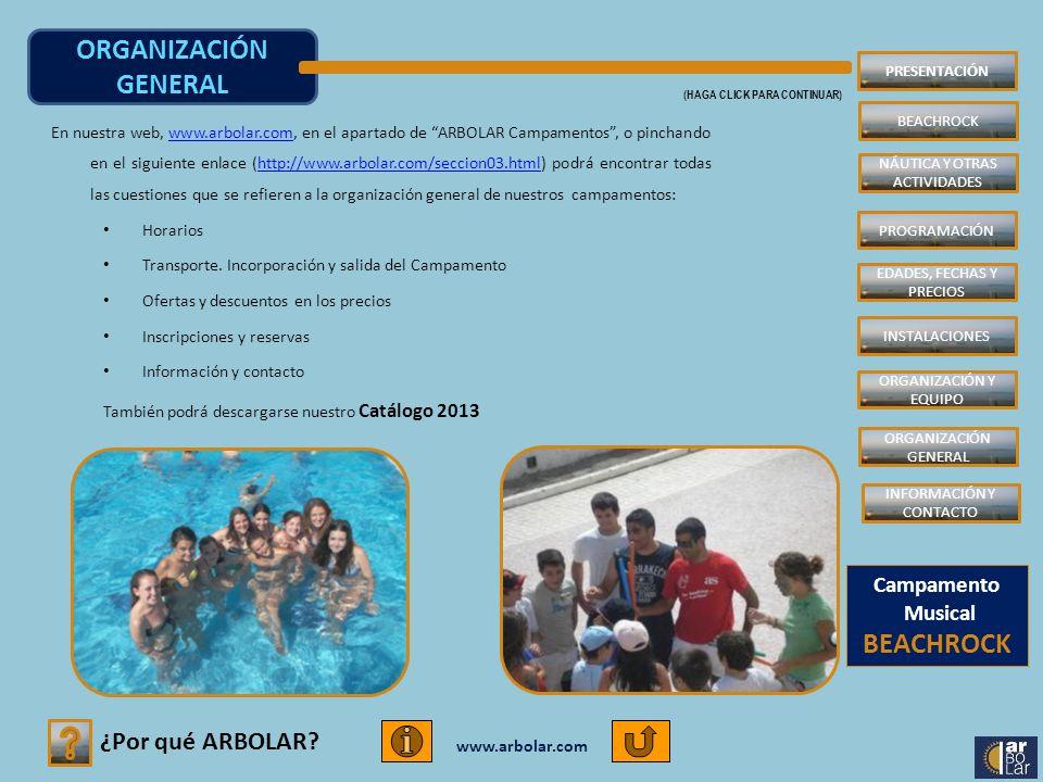 www.arbolar.com ORGANIZACIÓN GENERAL (HAGA CLICK PARA CONTINUAR) ¿Por qué ARBOLAR? En nuestra web, www.arbolar.com, en el apartado de ARBOLAR Campamen