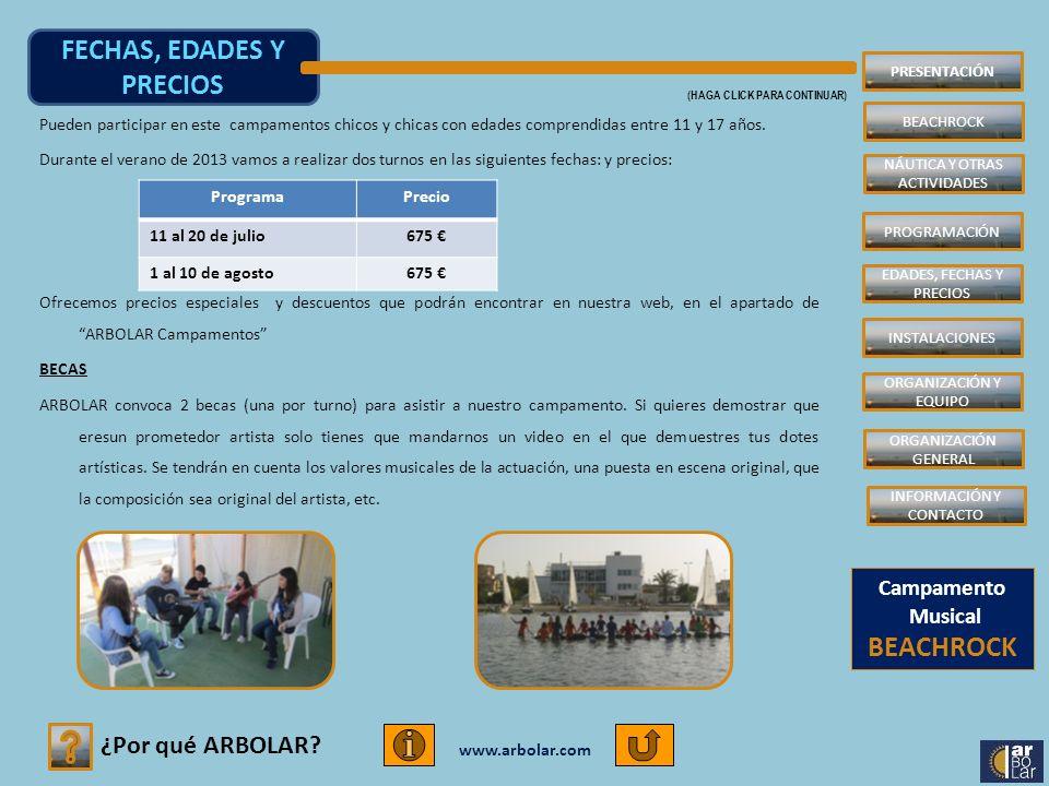 www.arbolar.com Pueden participar en este campamentos chicos y chicas con edades comprendidas entre 11 y 17 años.