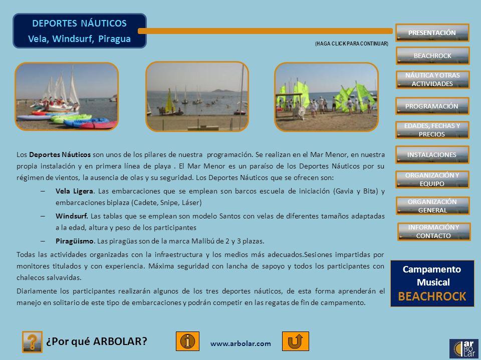www.arbolar.com Los Deportes Náuticos son unos de los pilares de nuestra programación. Se realizan en el Mar Menor, en nuestra propia instalación y en