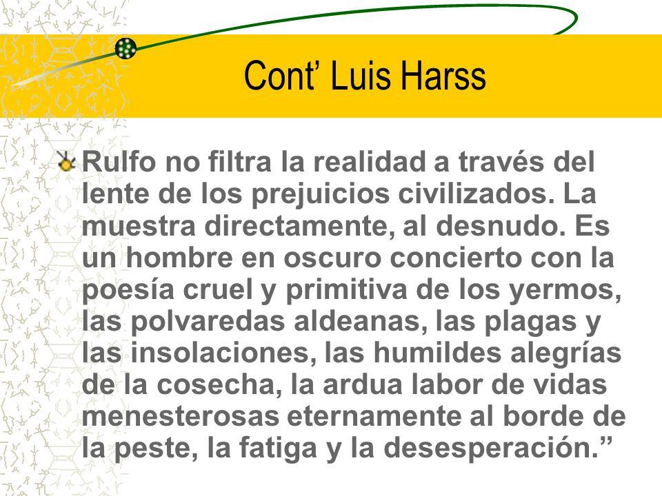 Cont Luis Harss Rulfo no filtra la realidad a través del lente de los prejuicios civilizados.