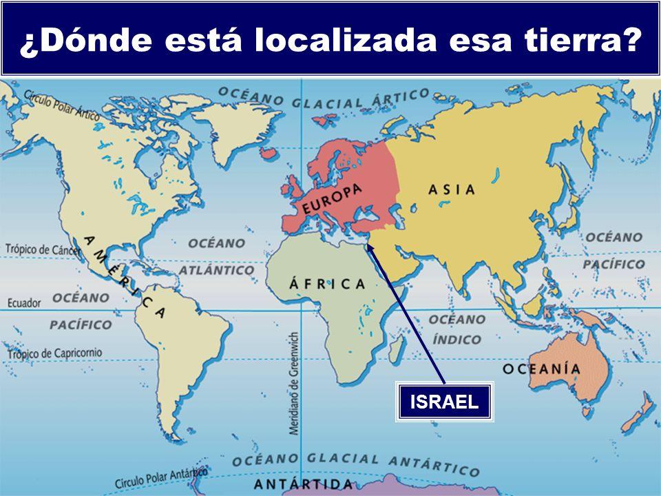 ¿Dónde está localizada esa tierra? ISRAEL