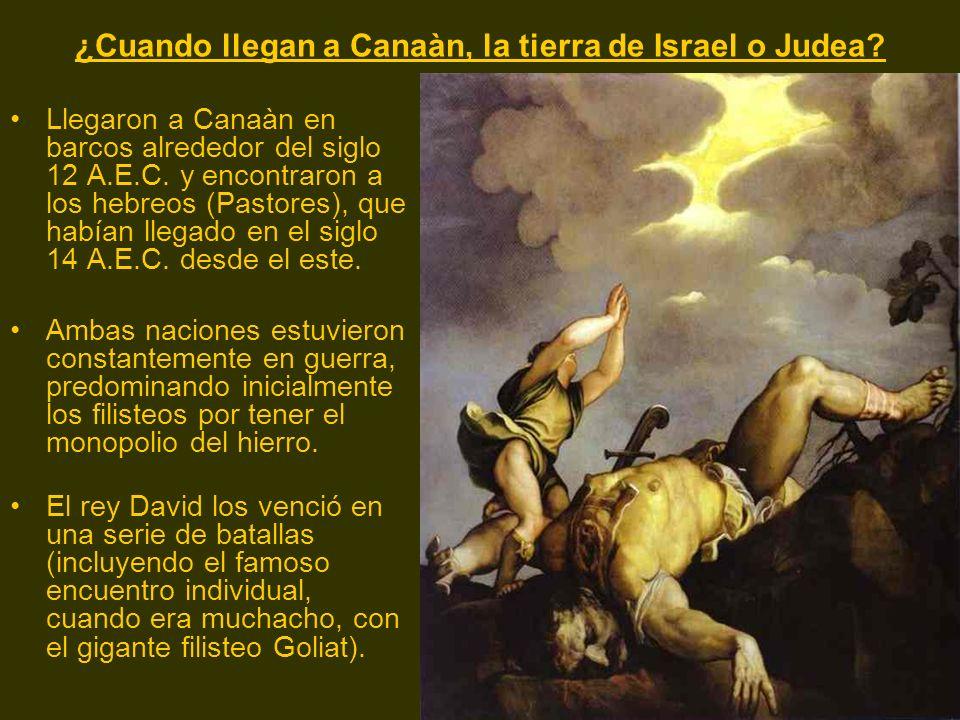 ¿Cuando llegan a Canaàn, la tierra de Israel o Judea? Llegaron a Canaàn en barcos alrededor del siglo 12 A.E.C. y encontraron a los hebreos (Pastores)