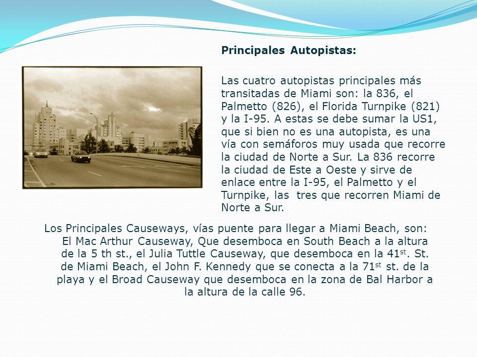 En Miami Beach En la concurrida ciudad de Miami Beach, todo empieza en la calle uno (First Street) que es el punto mas al sur adonde se puede llegar e