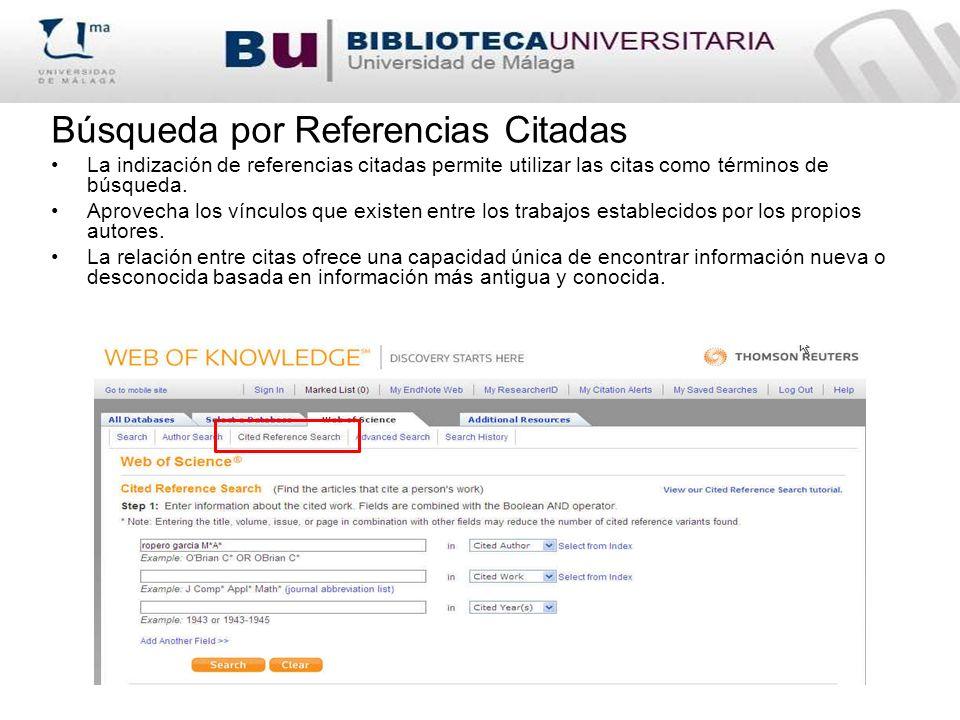 Búsqueda por Referencias Citadas La indización de referencias citadas permite utilizar las citas como términos de búsqueda. Aprovecha los vínculos que