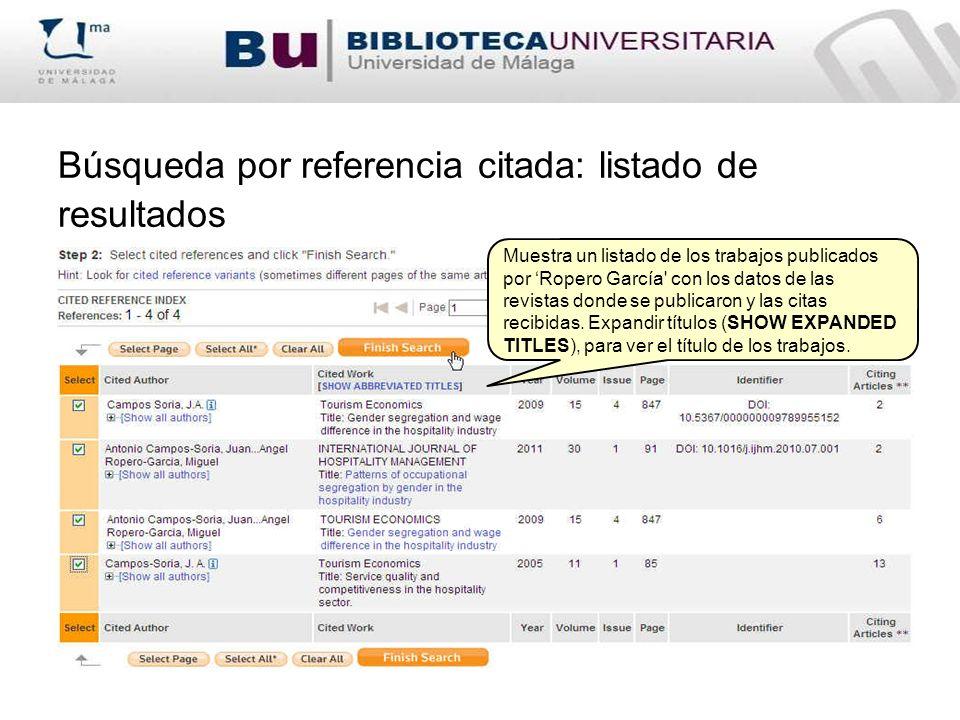 Búsqueda por referencia citada: listado de resultados Muestra un listado de los trabajos publicados por Ropero García con los datos de las revistas donde se publicaron y las citas recibidas.