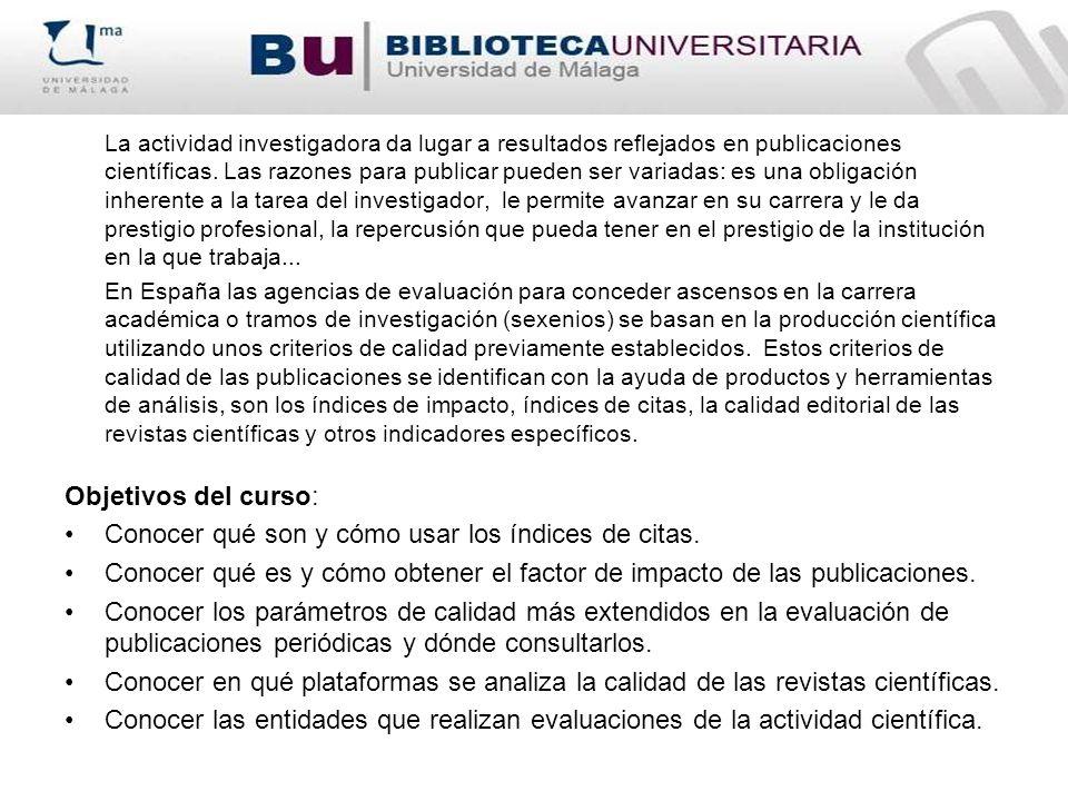INDICES DE CITAS Bases de datos que recogen la información sobre las citas bibliográficas que se incluyen en los artículos.