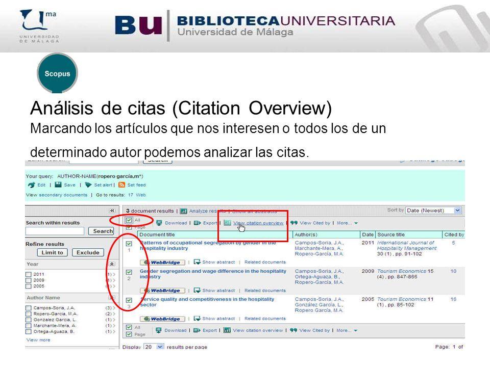 Análisis de citas (Citation Overview) Marcando los artículos que nos interesen o todos los de un determinado autor podemos analizar las citas.